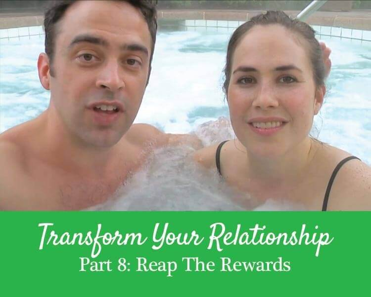 Getting the Love You Want, Harville Hendrix, Reap the Rewards