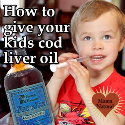 how to give your kids cod liver oil