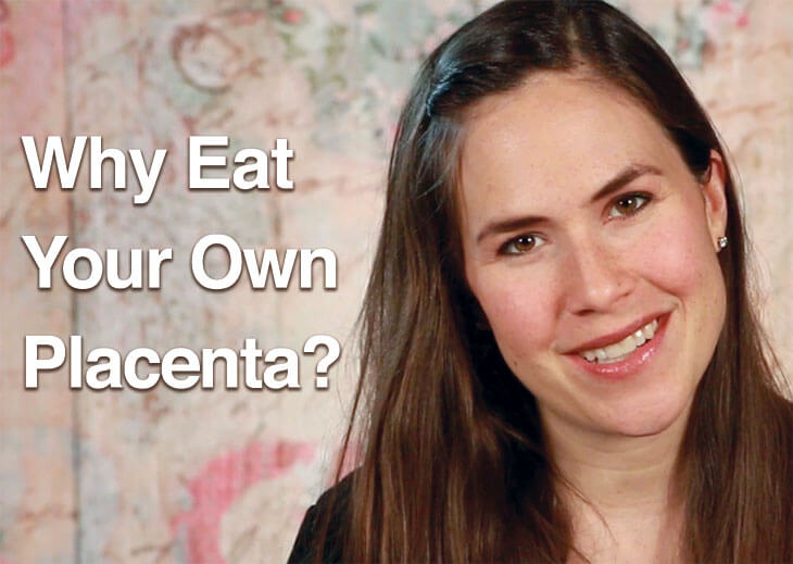 Eating the placenta is nothing new in the animal world. Find out why some people choose to do it and whether or not I'll give it a try too.