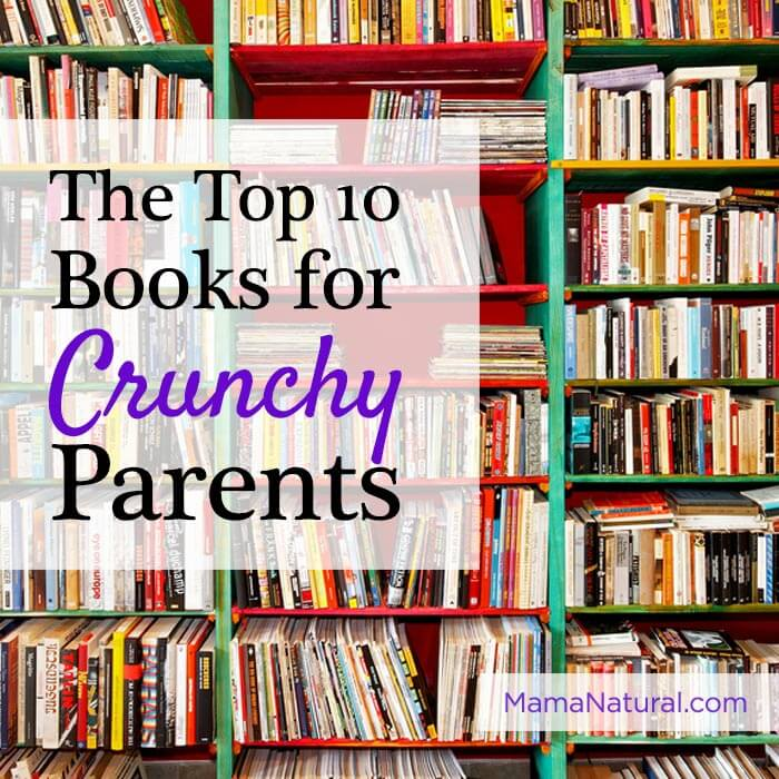 Top 10 Natural Parenting Books Mama Natural