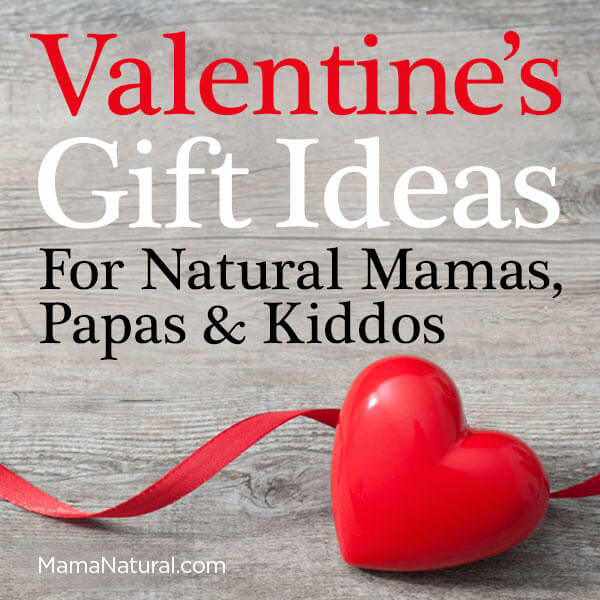 Valentine S Day Gift Ideas For Natural Papas Mamas Kiddos Mama