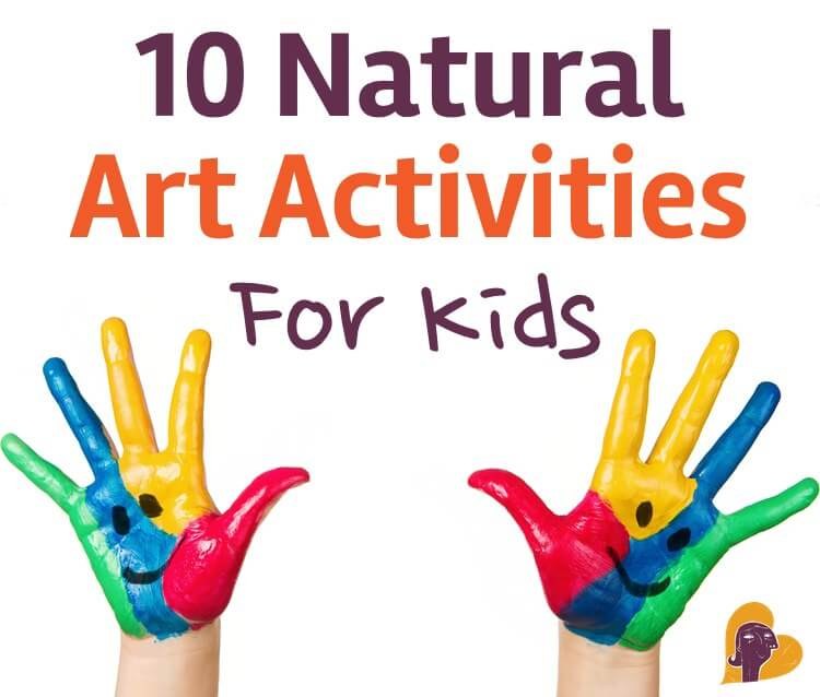 10 Natural Art Activities for Kids