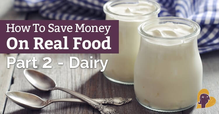 Buying organic, grass-fed, or raw dairy can give you major sticker shock. Here are some creative ways to save money on high-quality dairy.