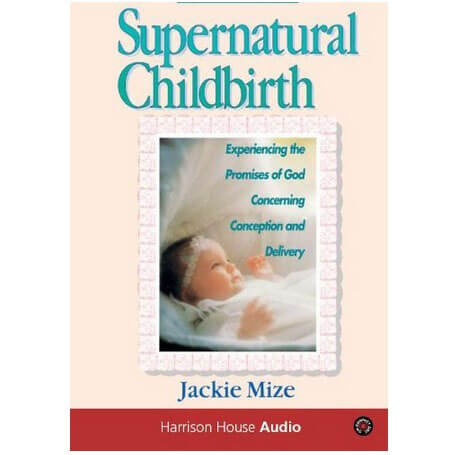 Supernatural Childbirth [Audio CD] [2007] (Author) Jackie Mize