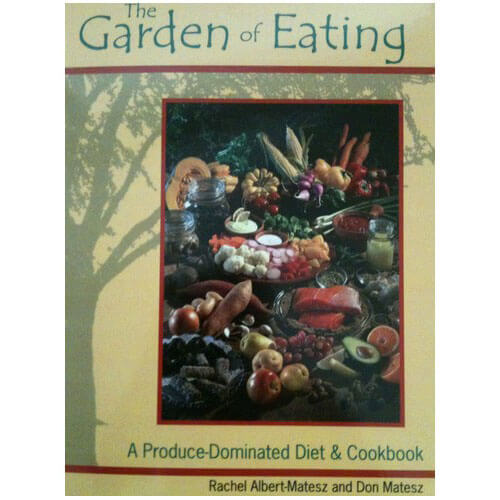 The Garden Of Eating A Produce-dominated Diet Cookbook