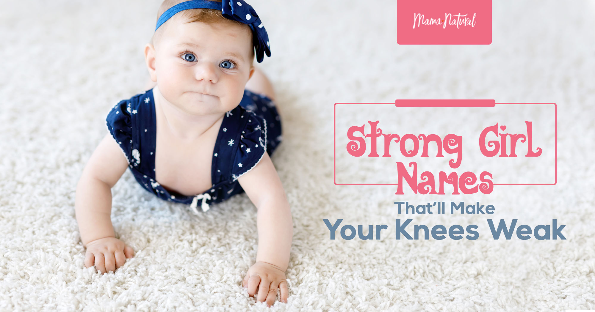 strong girl names that ll make your knees weak mama natural
