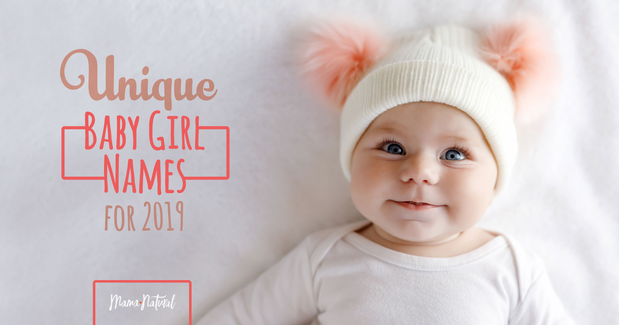 Unique Baby Girl Names for 2019 | Mama Natural