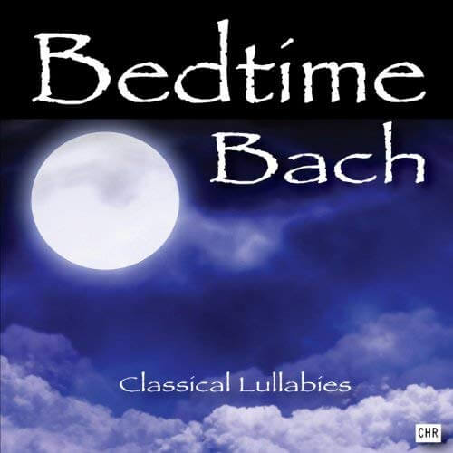 Bedtime Bach Classical Lullabies for Babies