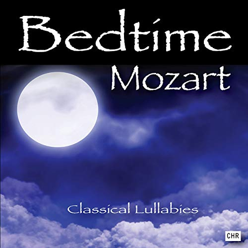 Bedtime Mozart Classical Lullabies for Babies by Classical Lullabies