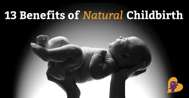 Surprising Benefits of Natural Childbirth | Mama Natural