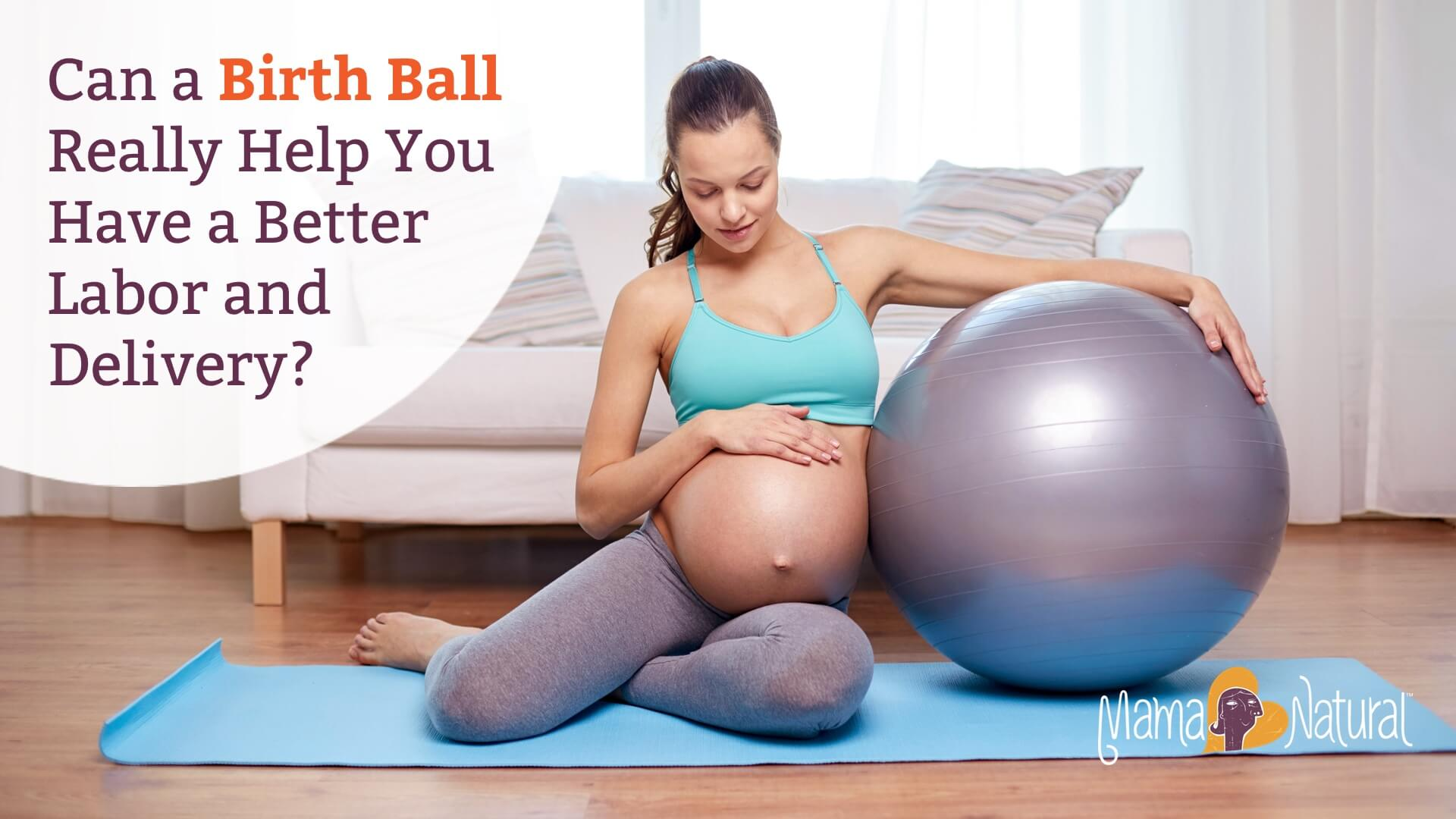 Can A Birth Ball Really Help You Have A Better Labor Delivery