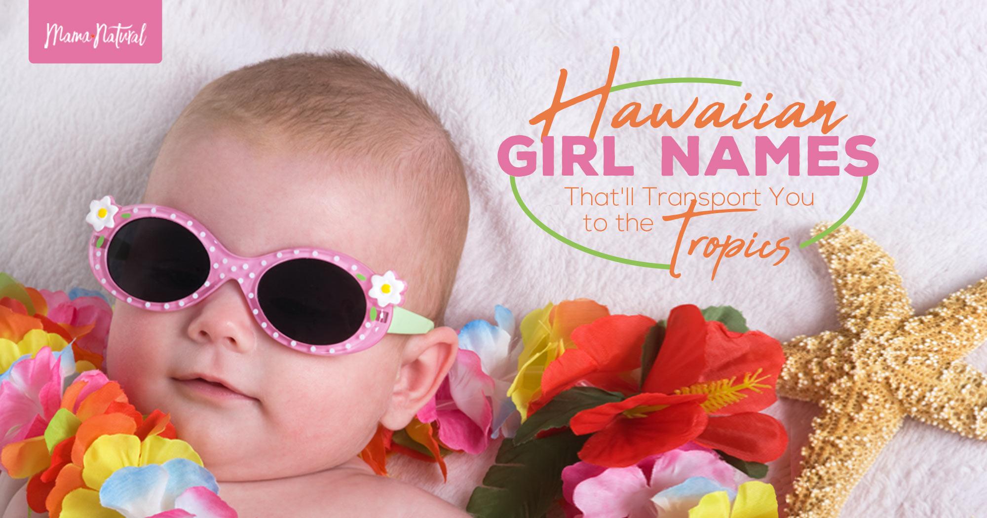 Hawaiian Girl Names That'll Transport You to the Tropics   Mama ...
