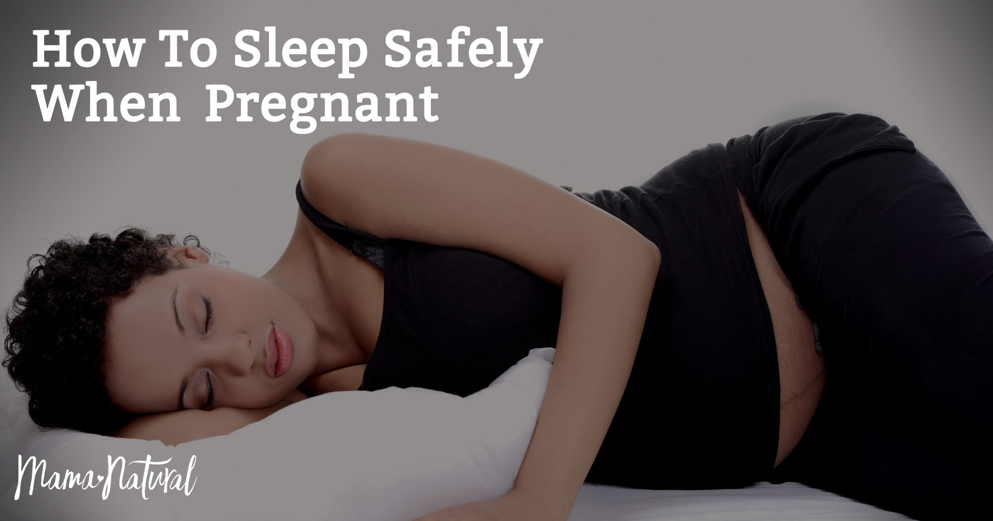 How to Sleep Safely when Pregnant - Mama Natural
