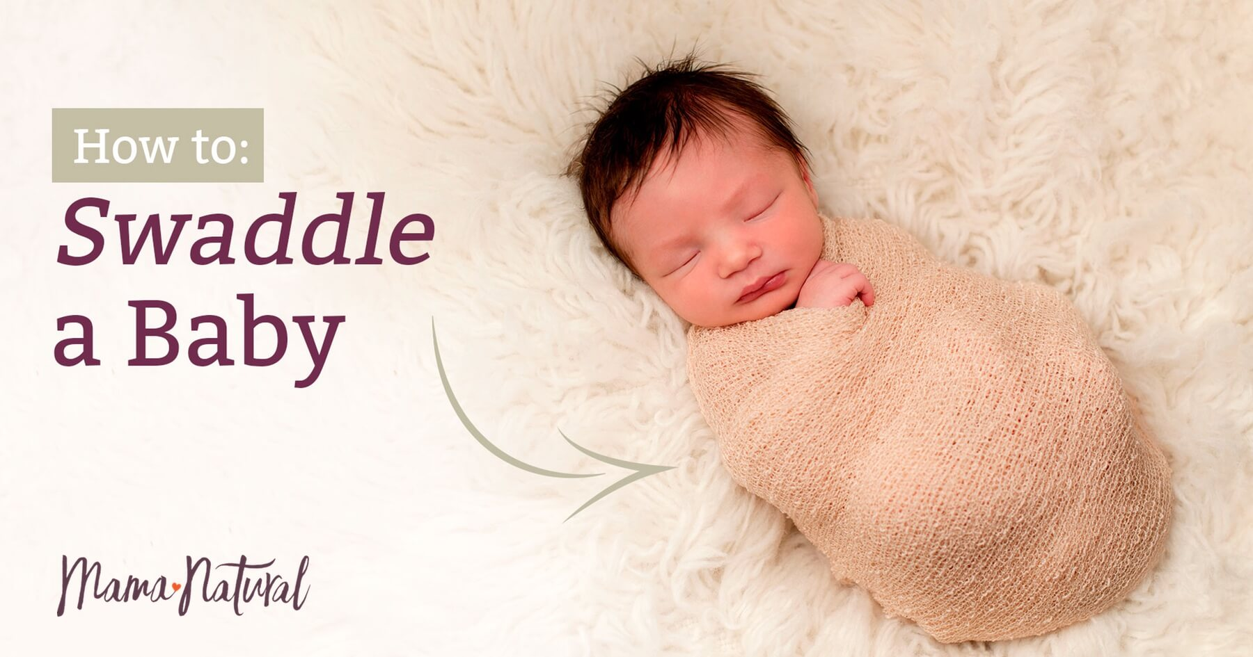 Swaddle a baby the right way with pictures mama natural