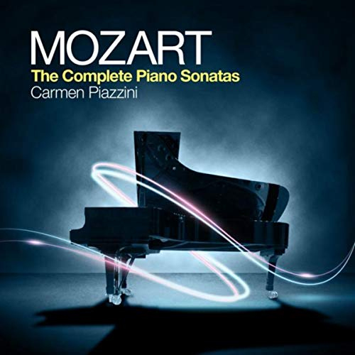 Mozart The Complete Piano Sonatas by Carmen Piazzini