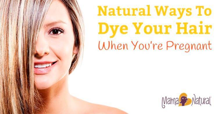 Natural Ways To Dye Your Hair When Pregnant Mama Natural