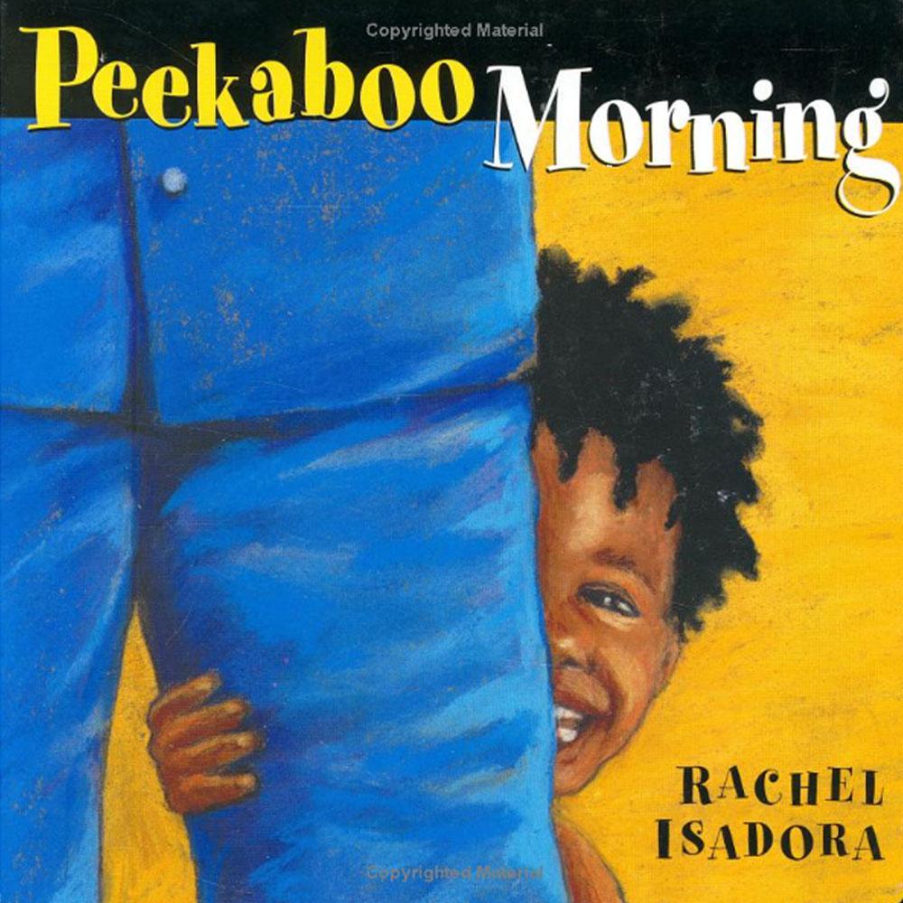 Peekaboo Morning by Rachel Isadora