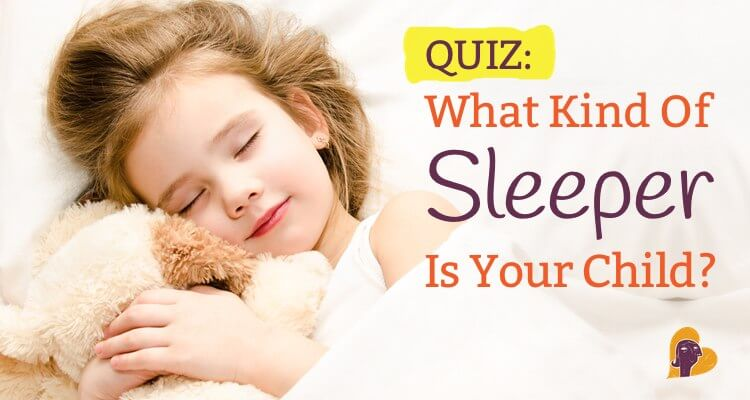 What kind of sleeper is your child? Take this fun quiz and find out instantly!