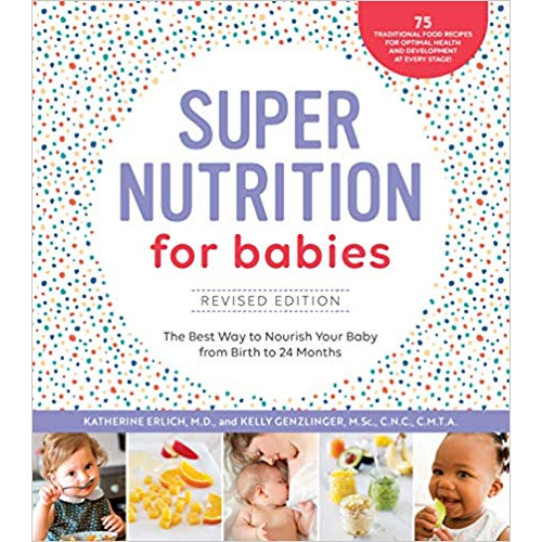 Super Nutrition for Babies by Katherine Erlich and Kelly Genzlinger - Top Natural Parenting Books post by Mama Natural