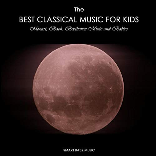 The Best Classical Music for Kids and Babies by Ready Baby Music!