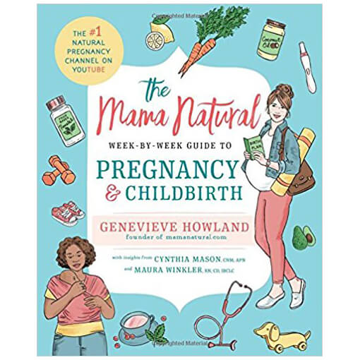 The Mama Natural Week-to-Week Guide to Pregnancy & Childbirth