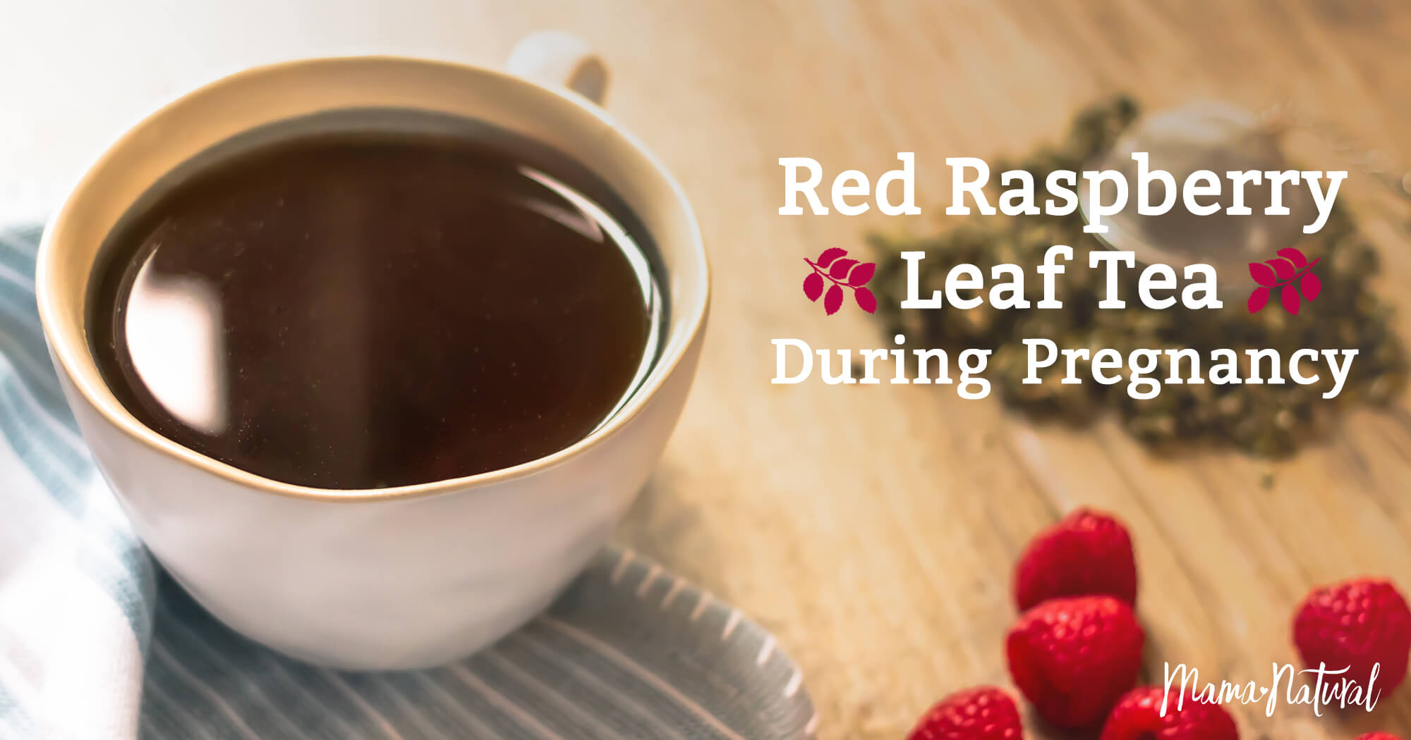 The Truth About Red Raspberry Leaf Tea During Pregnancy