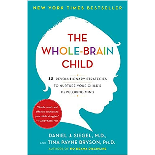 The Whole-Brain Child 12 Revolutionary Strategies to Nurture Your Child's Developing Mind by Daniel Siegel and Tina Payne Bryson - Top Natural Parenting Books post by Mama Natural