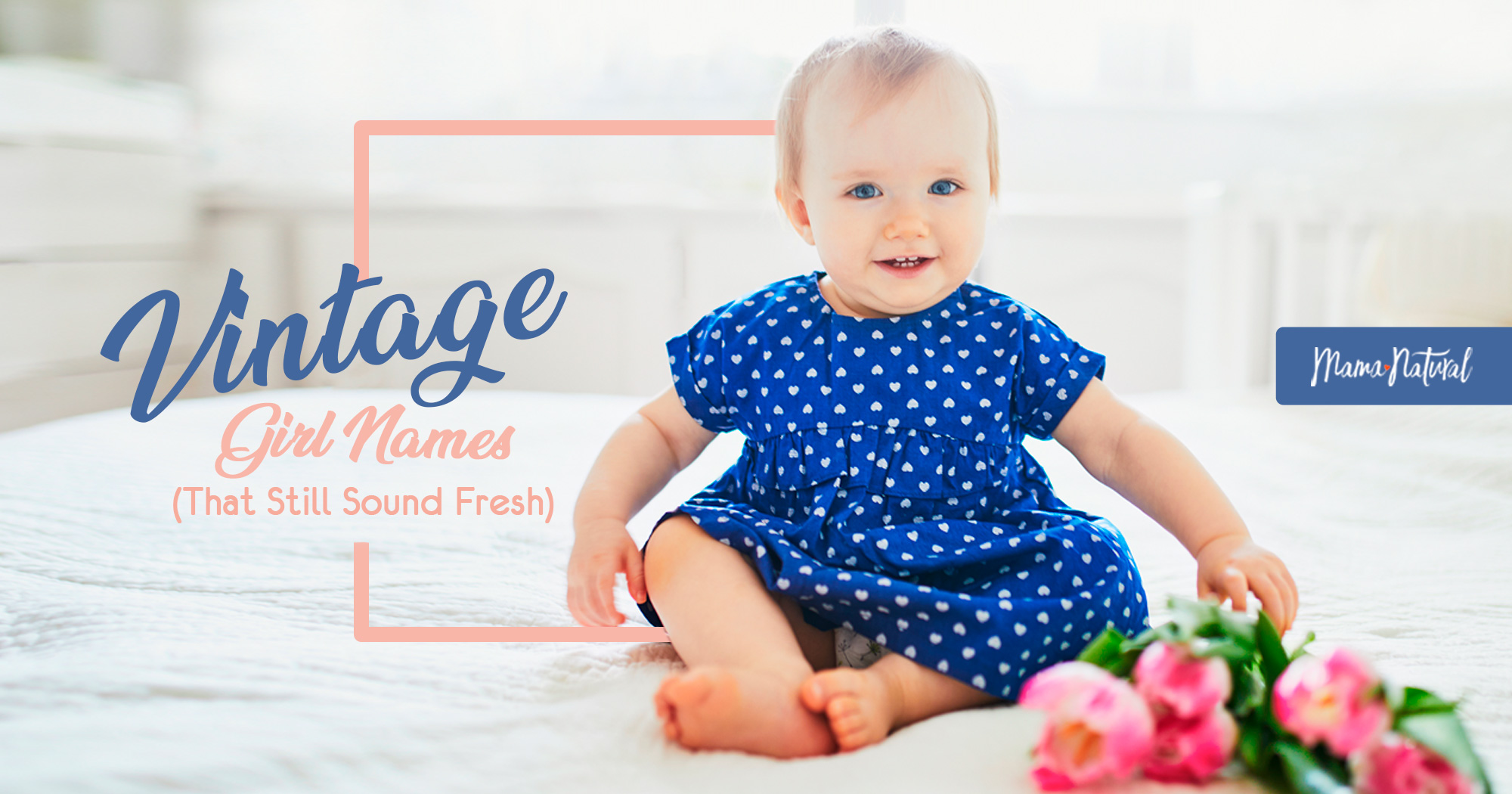 e6e4e1d7 Vintage Girl Names (That Still Sound Fresh) | Mama Natural