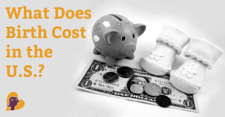 What does birth cost in the U.S? Well it depends. Find out all of the costs associated with pregnancy and birth and what you can do to reduce them.